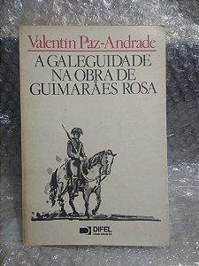 A Galeguidade na Obra de Guimarães Rosa - Valentin Paz-Andrade