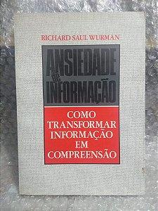 Ansiedade de Informação - Richard saul Wurman