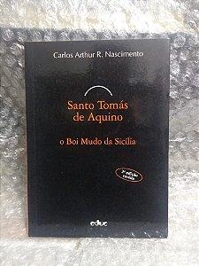 Santo Tomás de Aquino o Boi Mudo Da Sicília - Carlos Arthur R. Nascimento