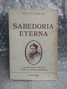 Sabedoria Eterna - Helena Petrovna Blavatsky