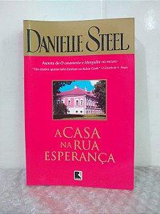 A Casa na Rua Esperança - Danielle Steel