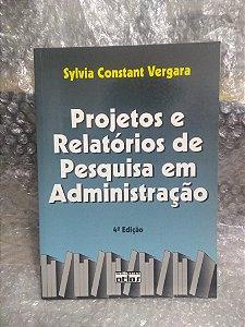 Projetos e Relatórios de Pesquisa em Administração - Sylvia Constant Vergara