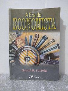 A Era do Economista - Daniel R. Fusfeld