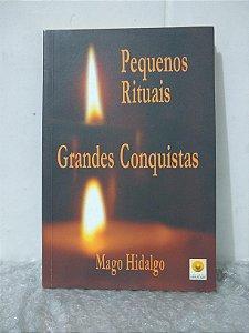 Pequenos Rituais, Grandes Conquistas - Mago Hidalgo