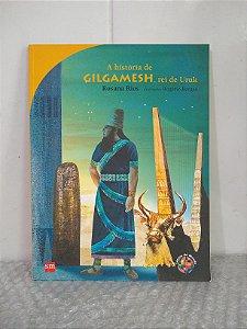 A História de Gilgamesh, rei de Uruk - Rosana Rios