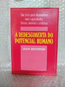 A Redescoberta do Potencial Humano - Jean Houston