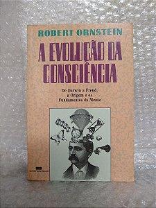 A Evolução da Consciência - Robert Ornstein