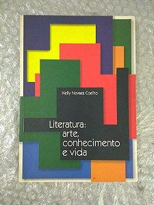 Literatura: Arte, Conhecimento e Vida - Nelly Novaes Coelho
