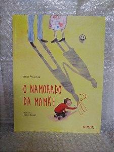 O Namorado da Mamãe - Anke Wagner