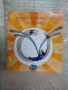 Faniquito e Siricutico no Mosquito - Jonas Ribeiro e André Neves