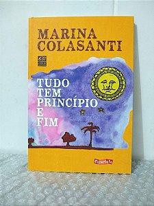 Tudo Tem Princípio e Fim - Marina Colasanti