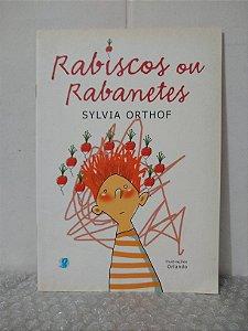 Rabiscos ou Rabanetes - Sylvia Orthof