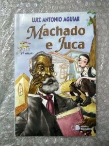 Machado e Juca - Luiz Antonio Aguiar - Coleção Jabuti Aventuras