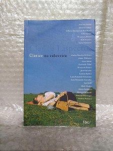 Clarice na Cabeceira - Clarice Lispector / Teresa Montero (org.)