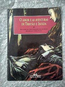 O Amor e as Aventuras de Tristão e Isolda - Maria Nazareth Alvim de Barros