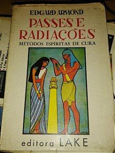 Passes e Radiações Métodos Espíritas de Cura - Edgard Armond