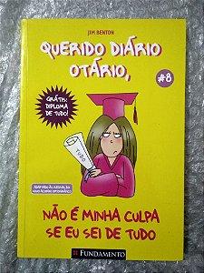 Querido Diário Otário, não é Minha Culpa se eu sei de Tudo - Jim Benton - Vol. 8 (marcas)