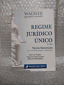Regime Jurídico Único - José Luis Wagner e Tiago dos Santos Fenalti (orgs.)