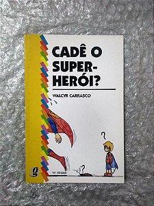 Cadê o Super-Herói? - Walcyr Carrasco