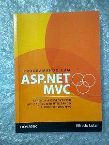 Programando com Asp.Net Mvc - Alfredo Lotar