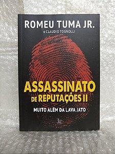 Assassinato de Reputações II: Muito Além da Lava Jato - Romeu Tuma Jr. e Claudio Tognolli
