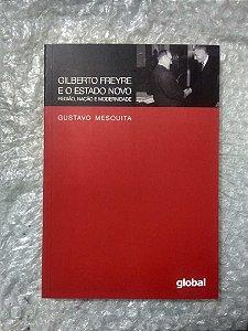Gilberto Freyre e o Novo Estado - Gustavo Mesquita