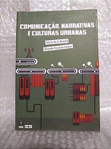 Comunicação, Narrativas e Culturas Urbanas - Silvia H. S. Borelli e Ricardo Ferreira Freitas