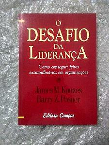 O Desafio da Liderança - James M. Kouzes e barry Z. Posner
