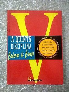 A Quinta Disciplina - Caderno de campo - Peter Senge, Art Kleiner, entre outros