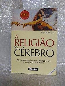 A Religião do Cérebro - Raul Marino Jr.