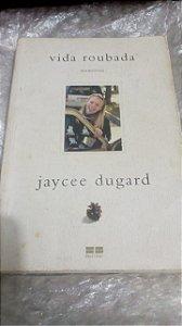 Vida Roubada - Jaycee Dugard (sequestro, crianças desaparecidas)