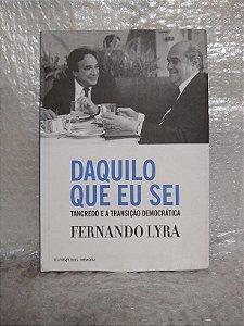 Daquilo Que eu Sei - Fernando Lyra