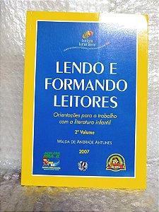 Lendo e Formando Leitores - 2º Volume - Walda de Andrade Antunes