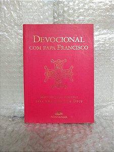 Devocional com Papa Francisco: Meditações Diárias Para Uma Vida Com Deus