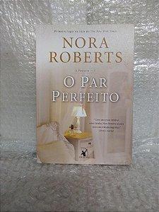 O Par Perfeito - Nora Roberts