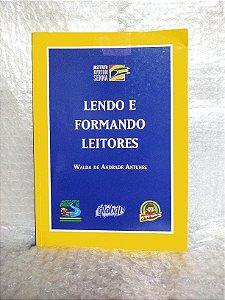 Lendo e Formando Leitores - Walda de Andrade Antunes