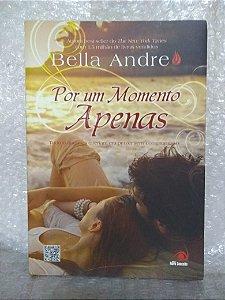 Por Um Momento Apenas - Bella Andre (oxidações)