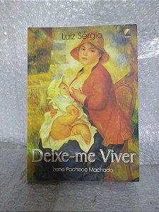 Deixe -me Viver - Luiz Sérgio