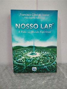 Nosso Lar - Francisco Cândido Xavier - André Luiz