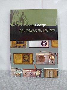 Os Homens do Futuro - Marcos Rey
