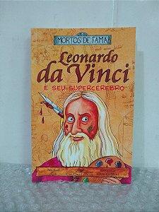 Leonardo da Vinci e Seu Supercérebro - Michael Cox