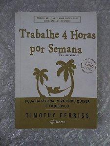 Trabalhe 4 Horas Por Semana -  Timothy Ferriss