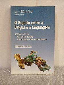 O Sujeito Entre a Língua e a Linguagem - Erika Maria Parlato (org.)