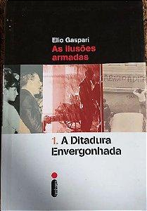 A Ditadura Envergonhada - Elio Gaspari