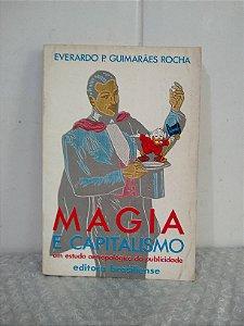 Magia e Capitalismo: Um Estudo Antropológico da Publicidade - Everardo P. Guimarães Rocha