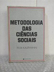 Metodologia das Ciências Sociais - Felix Kaufmann