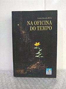 Na Oficina do Tempo - Carlos Eduardo Milito