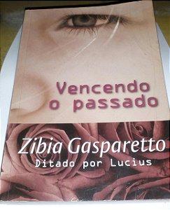 Vencendo o passado - Zibia Gasparetto