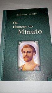 """Os homens do minuto - Discursos do """"Eu Sou"""""""