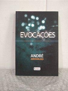Evocações: Manual Prático e Teórico - André Ariovaldo